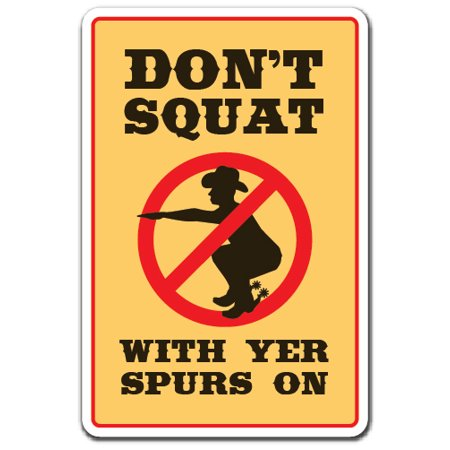 DON'T SQUAT WITH YOUR SPURS ON Decal cowboy western boots | Indoor/Outdoor | 12