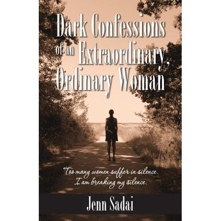 Dark Confessions of an Extraordinary, Ordinary