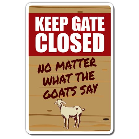 KEEP GATE CLOSED Goat Aluminum Sign warning animal Goat farm | Indoor/Outdoor | 10