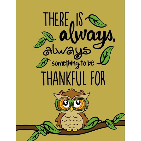 There Is Always Something...(Gratitude Journal for Kids): Kids Gratitude Journal/Book; Cute Owl Journal with Daily Prompts for Writing, Journaling & Doodle Pages (Paperback)