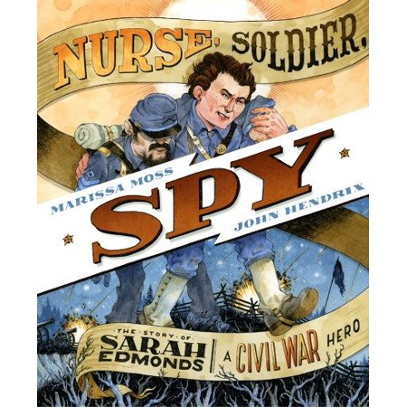Nurse, Soldier, Spy : The Story of Sarah Edmonds, a Civil War Hero - Civil War Nurse Uniform