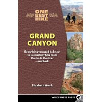 One Best Hike: Grand Canyon : Everything You Need to Know to Successfully Hike from the Rim to the River - And Back - Paperback