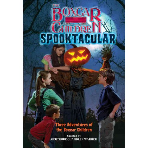 The Boxcar Children Spooktacular Special: The Mystery of the Haunted Boxcar/ the Pumpkin Head Mystery/ the Zombie Project