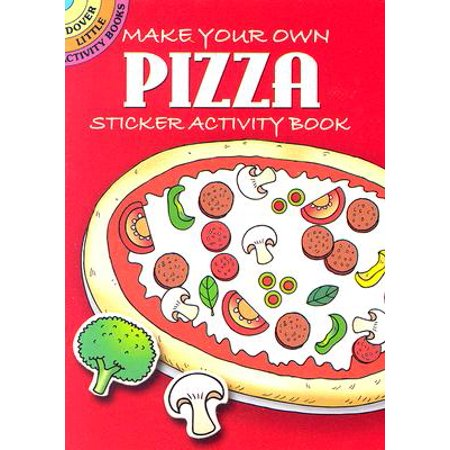 Make Your Own Pizza : Sticker Activity (Oakley Make Your Own)