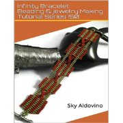 Infinity Bracelet Beading & Jewelry Making Tutorial Series I50 - eBook