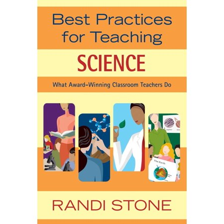 Best Practices for Teaching Science : What Award-Winning Classroom Teachers