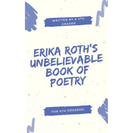 Erika Roth's Unbelievable Book of Poetry (Erika 5)