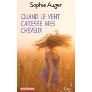Quand le vent caresse mes cheveux - eBook