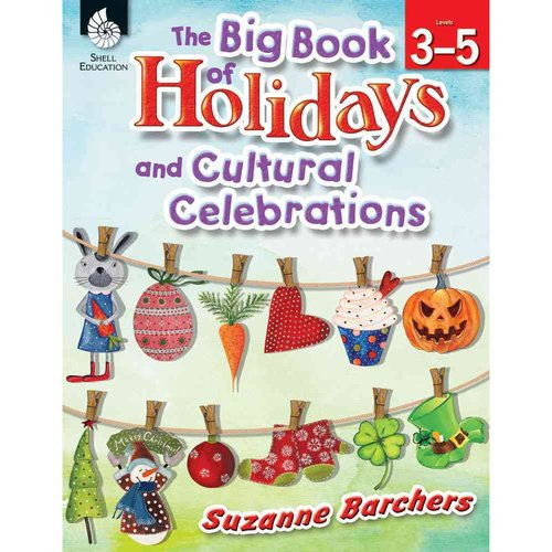 The Big Book of Holidays and Cultural Celebrations, Levels 3-5 [With CDROM]