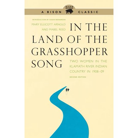 In the Land of the Grasshopper Song : Two Women in the Klamath River Indian Country in 1908-09 (Edition 2) (Paperback)