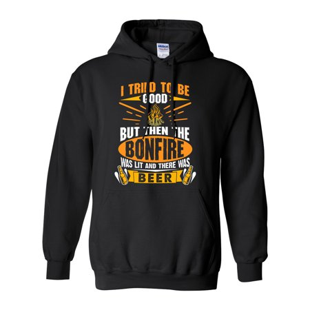 Good Hero Hoodie (I Tried To Be Good But Then The Bonfire Was Lit And Beer DT Sweatshirt Hoodie )