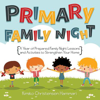 [primary Fhe] : [a Year of Family Night Lessons and Activities to Strengthen Your Home] - Family Halloween Activities Nj