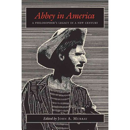 Abbey in America: A Philosophers Legacy in a New Century by