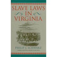 Studies in the Legal History of the South: Slave Laws in Virginia (Paperback)