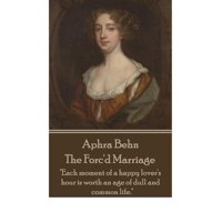 """Aphra Behn - The Forc'd Marriage : """"Each Moment of a Happy Lover's Hour Is Worth an Age of Dull and Common Life."""""""