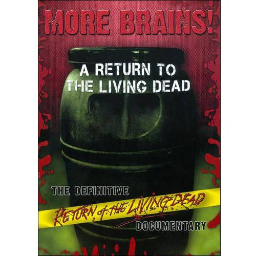 More Brains! A Return To The Living Dead: The Definitive Return Of The Living Dead Documentary