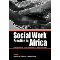Social Work Practice in Africa: Indigenous and Innovative Approaches (Paperback)