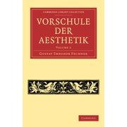 Cambridge Library Collection - Art and Architecture: Vorschule Der Aesthetik (Paperback)
