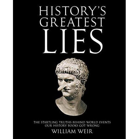 History's Greatest Lies: The Startling Truths Behind World Events Our History Books Got Wrong - image 1 de 1