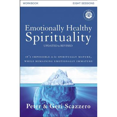 Emotionally Healthy Spirituality Workbook, Updated Edition : Discipleship That Deeply Changes Your Relationship with