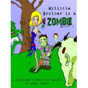 My Little Brother Is A Zombie, Book 1 - eBook