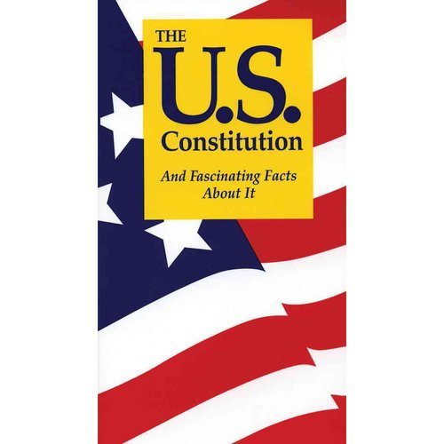 The U.S. Constitution and Fascinating Facts About It