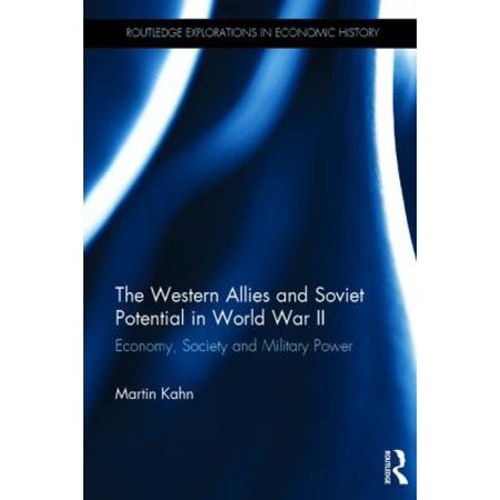 The Western Allies And Soviet Potential In World War Ii  Economy  Society And Military Power