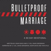 Bulletproof Marriage - Audiobook