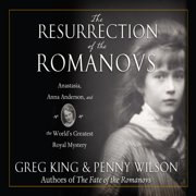 The Resurrection of the Romanovs - Audiobook