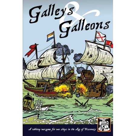Galleys And Galleons  A Tabletop Wargame For Wee Ships In The Age Of Discovery