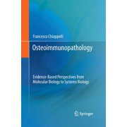Osteoimmunopathology : Evidence-Based Perspectives from Molecular Biology to Systems Biology