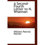 A Second-Fourth Letter to N. Wiseman