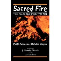 Sacred Fire : Torah from the Years of Fury 1939-1942 (Hardcover)