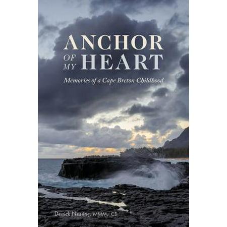 Anchor Heart (Anchor of My Heart : Memories of a Cape Breton)