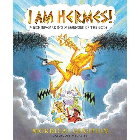 I Am Hermes! : Mischief-Making Messenger of the