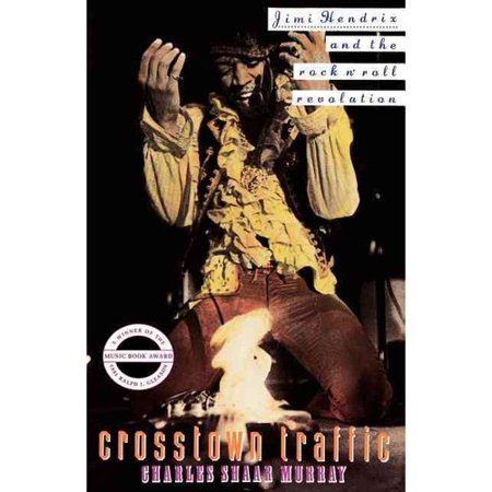 Crosstown Traffic: Jimi Hendrix and the Post-War Rock'n'Roll Revolution by