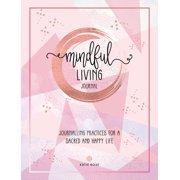 Mindful Living Journal (Paperback)