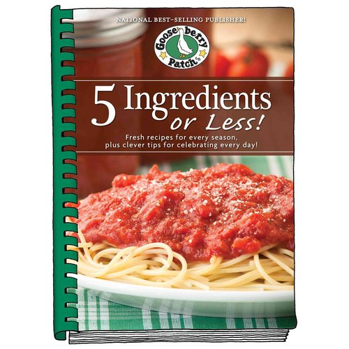 5 Ingredients or Less!: Fresh Recipes for Every Season, Plus Clever Tips for Celebrating Every Day!