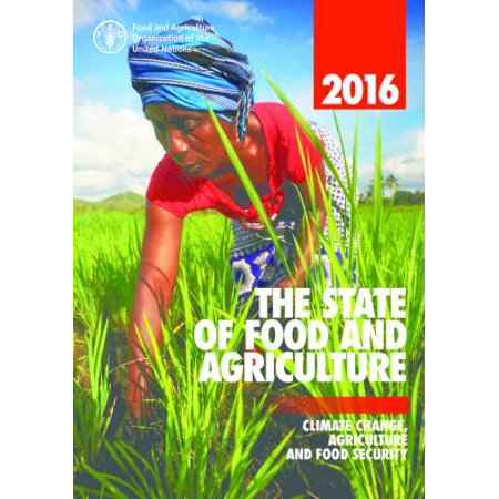 The State Of Food And Agriculture 2016  Climate Change  Agriculture And Food Security