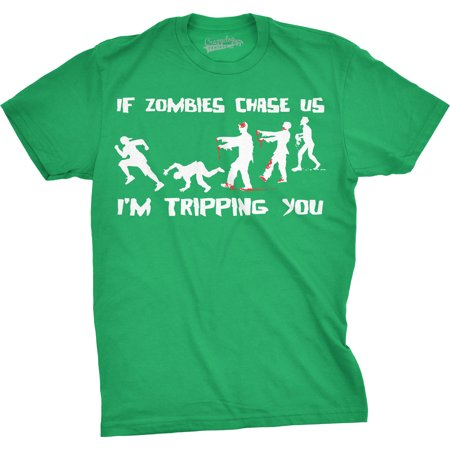Mens If Zombies Chase Us Im Tripping You Funny Graphic Novelty Halloween T (Im A Gangster Im A Straight Up G)