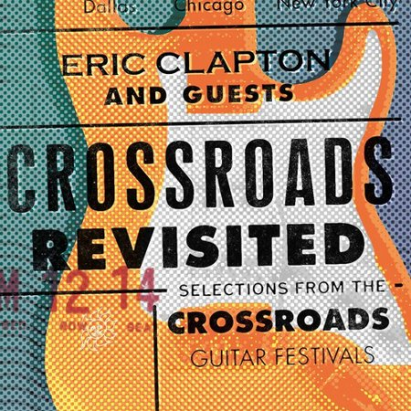 Crossroads Revisited Selections From The Crossroads Guitar
