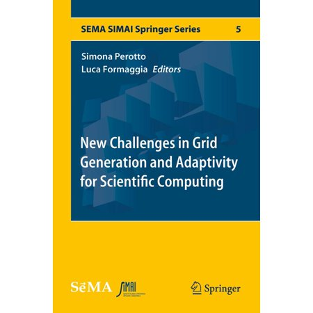 New Challenges in Grid Generation and Adaptivity for Scientific Computing - eBook (Grid Generation)