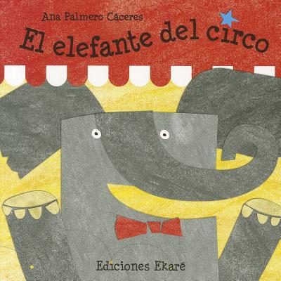 El elefante del circo / The Circus - Cinco Toys