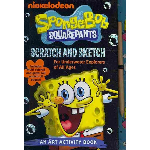 Spongebob Squarepants Scratch and Sketch: For Underwater Explorers of All Ages; An Art Activity Book