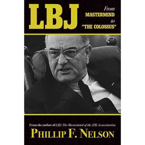 """LBJ: From Mastermind to the """"Colossus"""": The Lies, Treachery, and Treasons Continue"""
