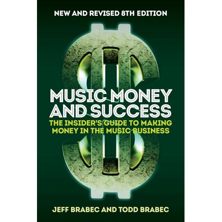 Music Money and Success 8th Edition : The Insider's Guide to Making Money in the Music Business