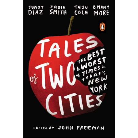 Tales of Two Cities : The Best and Worst of Times in Today's New