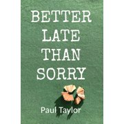 Better Late Than Sorry - eBook