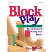 Block Play: The Complete Guide to Learning and Playing with Blocks (Paperback)