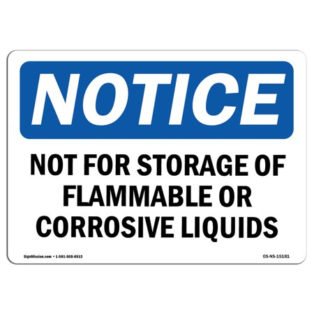 Corrosive Sign - OSHA Notice Sign - Not For Storage Of Flammable Or Corrosive Liquids | Choose from: Aluminum, Rigid Plastic or Vinyl Label Decal | Protect Your Business, Work Site, Warehouse & Shop |  Made in the USA